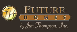 Future Homes, Inc. By: Jim Thompson